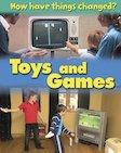 How Have Things Changed? Toys and Games