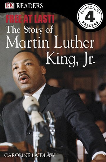 Free at Last! The Story of Martin Luther King, Jr.