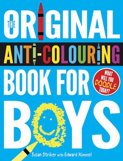 The Original Anti-Colouring Book for Boys