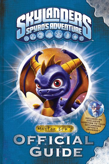 Skylanders: Spyro's Adventure - Master Eon's Official Guide