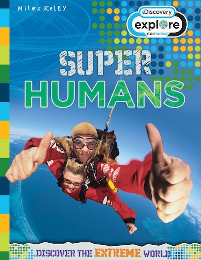 Explore Your World: Super Humans