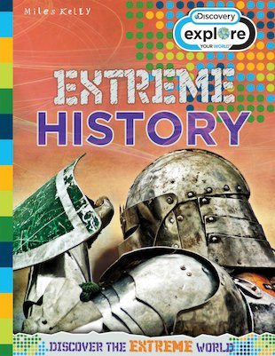 Explore Your World: Extreme History