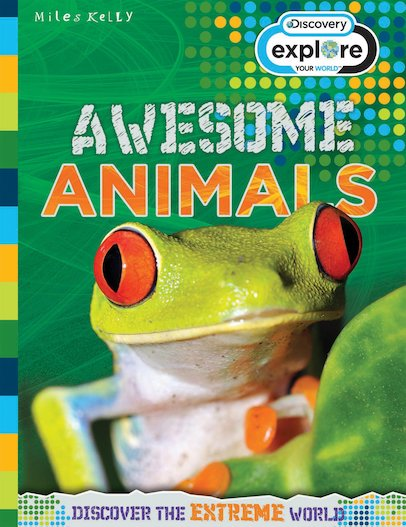 Explore Your World: Awesome Animals