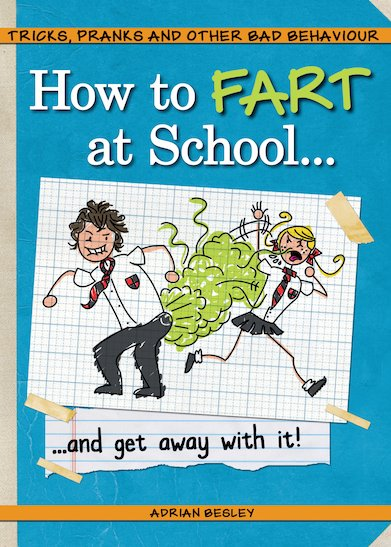 How to Fart at School... and Get Away With It!