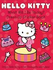 Hello Kitty: What Will I Be Today? Dress Up Sticker Book