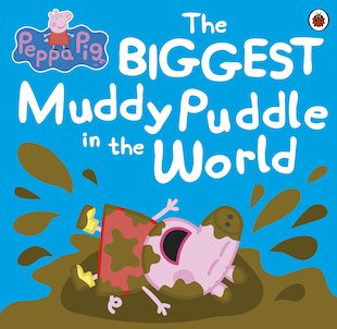 Peppa Pig: The Biggest Muddy Puddle in the World