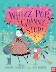 Whizz, Pop, Granny Stop!