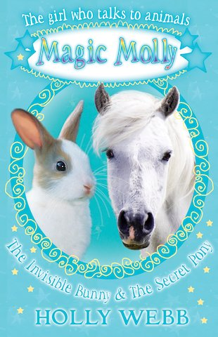 Magic Molly: The Invisible Bunny and The Secret Pony