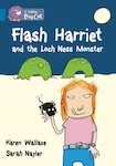 Flash Harriet and the Loch Ness Monster (Book Band Topaz)