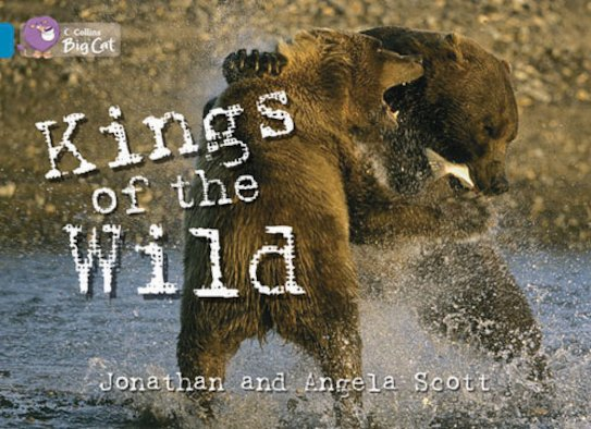 Kings of the Wild (Book Band Topaz)