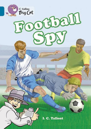 Football Spy (Book Band Topaz)