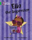 Ella the Superstar (Book Band Green)