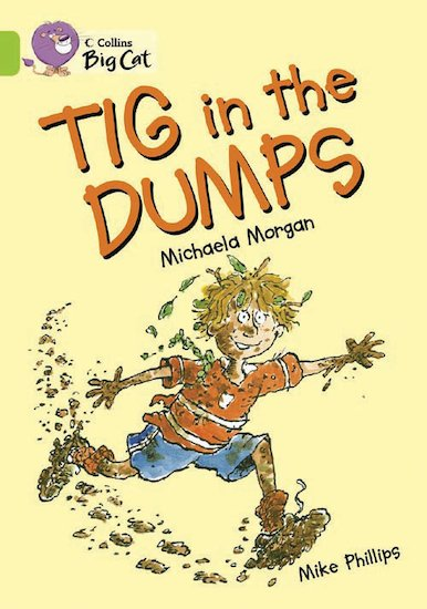 Tig in the Dumps (Book Band Lime)