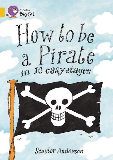 How to Be a Pirate (Book Band Gold)