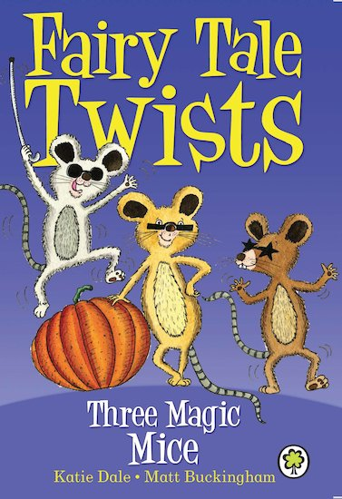 Fairy Tale Twists: Three Magic Mice