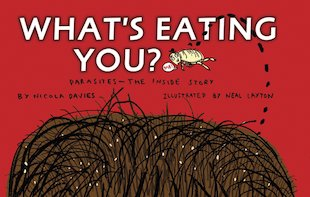 What's Eating You? Parasites - The Inside Story