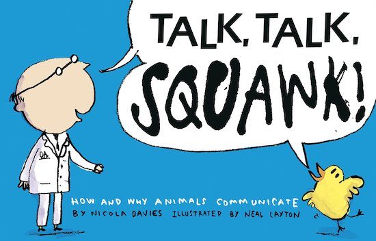 Talk, Talk, Squawk! How and Why Animals Communicate