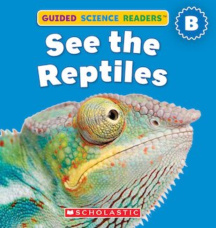 Guided Science Readers: See the Reptiles