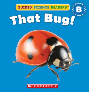 Guided Science Readers: That Bug!