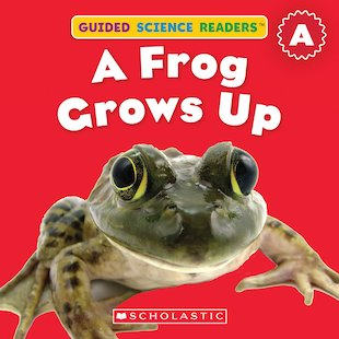 Guided Science Readers: A Frog Grows Up