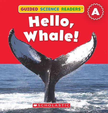 Guided Science Readers: Hello, Whale!