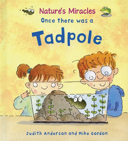 Nature's Miracles: Once There Was a Tadpole