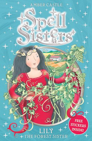 Spell Sisters: Lily the Forest Sister