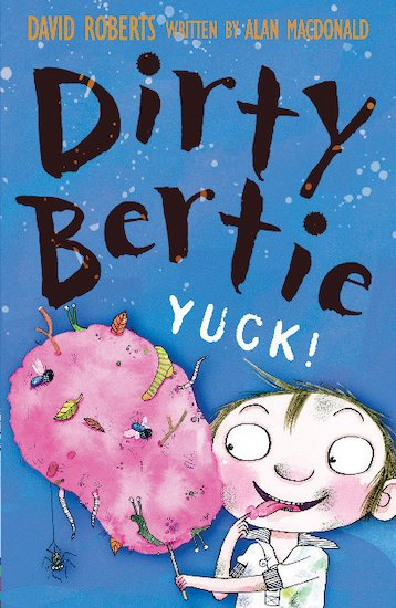 Dirty Bertie: Yuck!