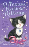 Princess Katie's Kittens: Bella at the Ball