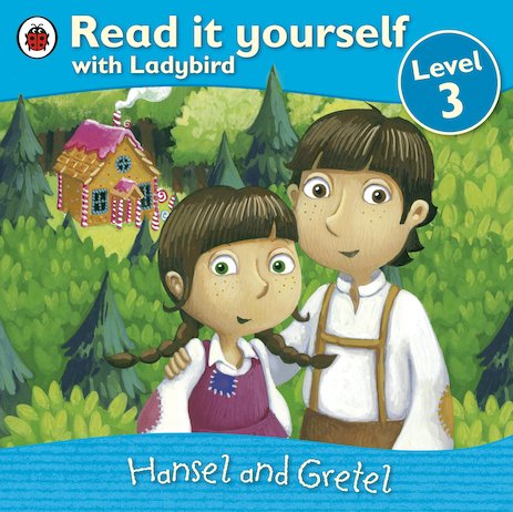 Read It Yourself: Hansel and Gretel