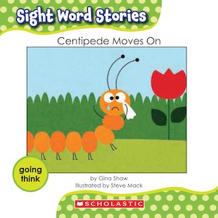 Sight Word Stories: Centipede Moves On