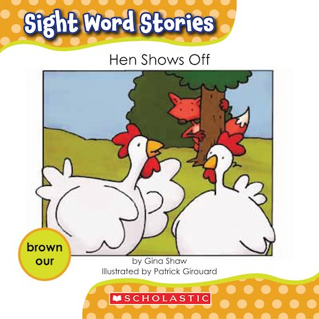 Sight Word Stories: Hen Shows Off