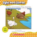 Sight Word Stories: Ducks and Geese Play Games