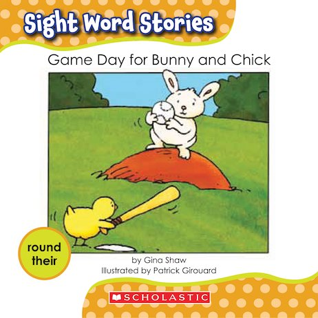 Sight Word Stories: Game Day for Bunny and Chick