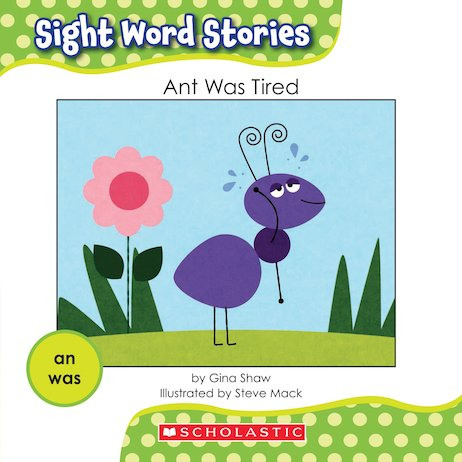 Sight Word Stories: Ant Was Tired