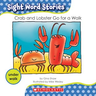 Sight Word Stories: Crab and Lobster Go for a Walk