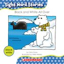 Sight Word Stories: Black and White All Over