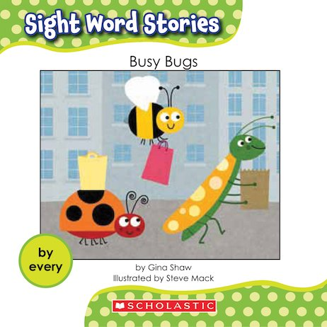 Sight Word Stories: Busy Bugs