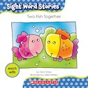 Sight Word Stories: Two Fish Together