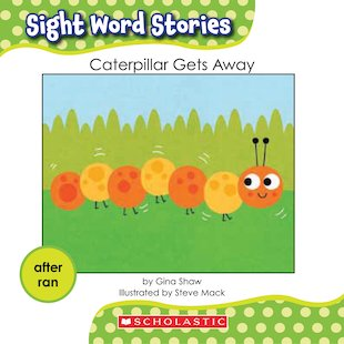 Sight Word Stories: Caterpillar Gets Away