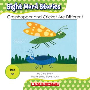 Sight Word Stories: Grasshopper and Cricket Are Different