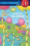 Step into Reading: Look for the Lorax