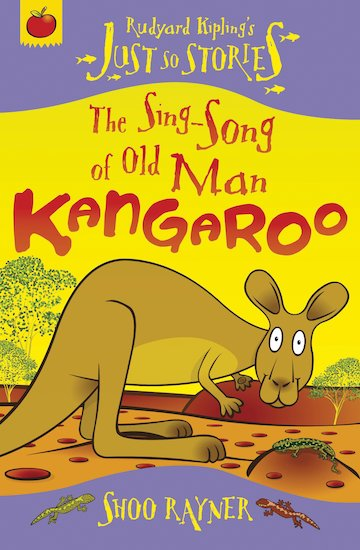 Just So Stories: The Sing-Song of Old Man Kangaroo