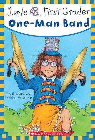 Junie B, First Grader: One-Man Band