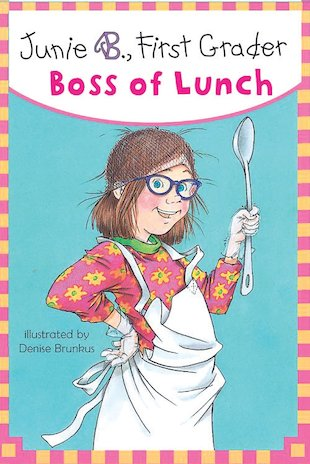 Junie B, First Grader: Boss of Lunch