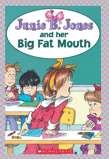 Junie B Jones and her Big Fat Mouth
