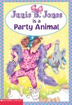 Junie B Jones is a Party Animal