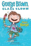 George Brown, Class Clown: Super Burp!