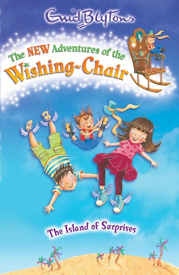The New Adventures of the Wishing-Chair: The Island of Surprises