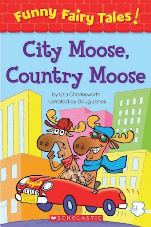 Funny Fairy Tales! City Moose, Country Moose